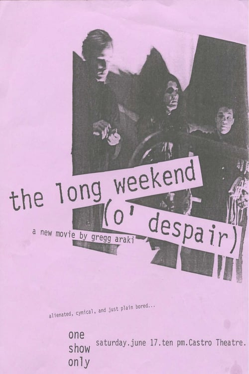 Long Weekend (O' Despair), The
