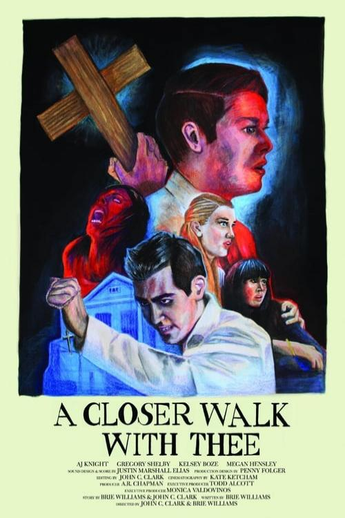 Closer Walk with Thee, A (2017)